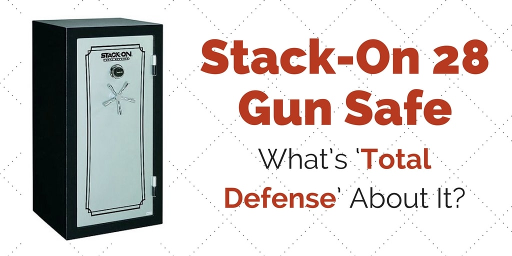 Stack On 28 Gun Safe Whats Total Defense About It